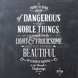 Dangerous And Noble Things…