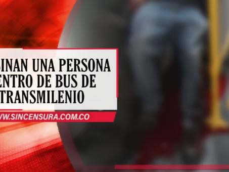 Por robarlo: asesinan a un pasajero dentro de un bus de transmilenio
