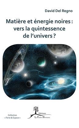 Matière et énergie noires : vers la quintessence de l`univers ?