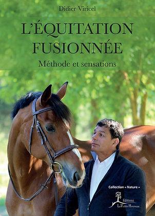 L'Équitation fusionnée - Méthode et sensations