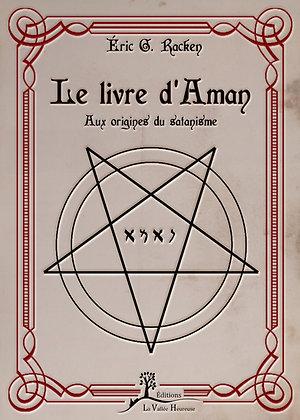 Le livre d'Aman - Aux origines du satanisme - EPUB