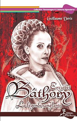 Erzsébet Báthory, la légende sanglante - EPUB