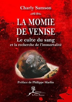 La momie de Venise - Le culte du sang et la recherche de l'immortalité