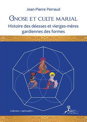 Gnose et culte marial Histoire des déesses et vierges-mères gardiennes des forme
