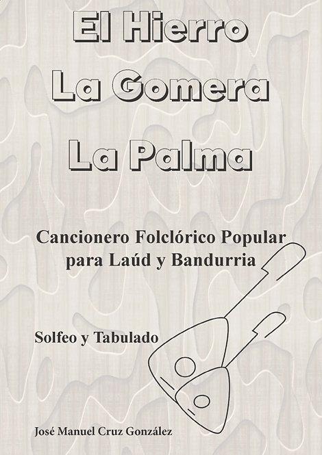 Cancionero Folklórico Popular para Laud y Bandurria: El Hierro, La Gomera...