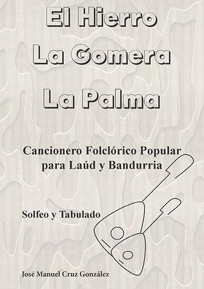 Cancionero Folklórico Popular para Laúd y Bandurria: El Hierro, La Gomera, La Pa