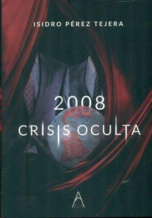 2008 Crisis Oculta