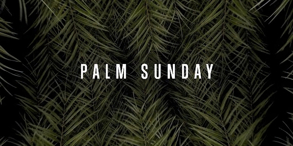 Palm Sunday (IN-PERSON) Service