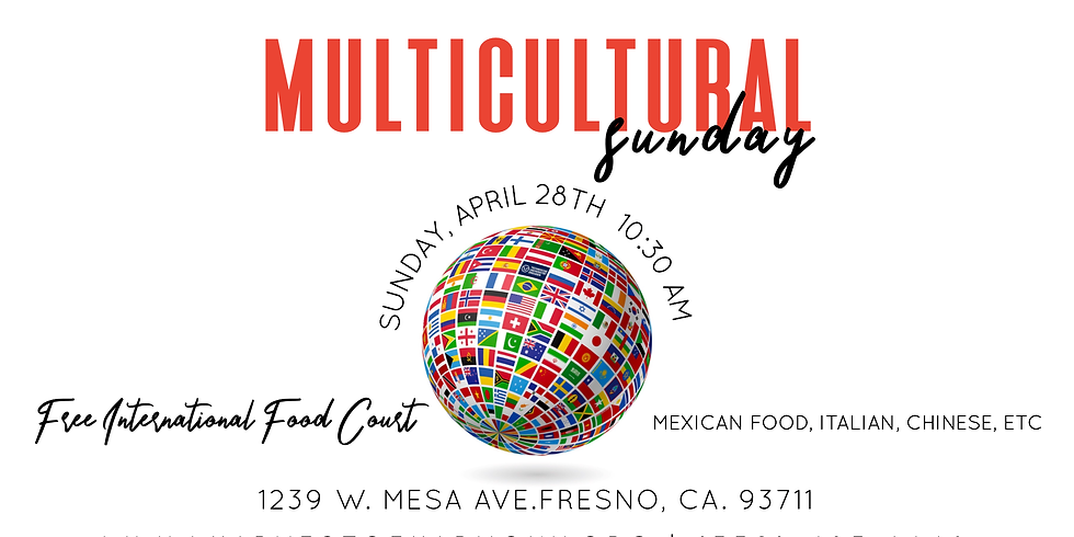 Multicultural Sunday- Fresno Campus