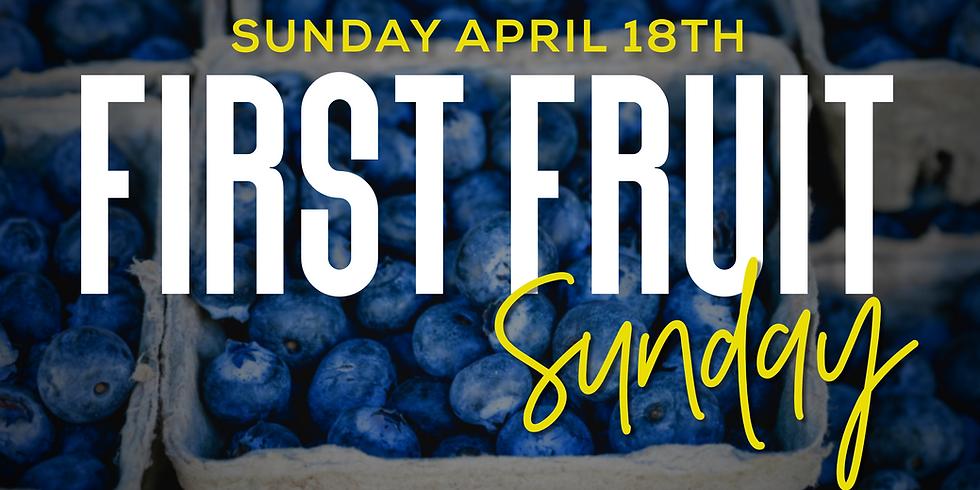First Fruit Sunday