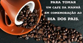 CAFÉ DA MANHÃ EM COMEMORAÇÃO AO DIA DOS PAIS..