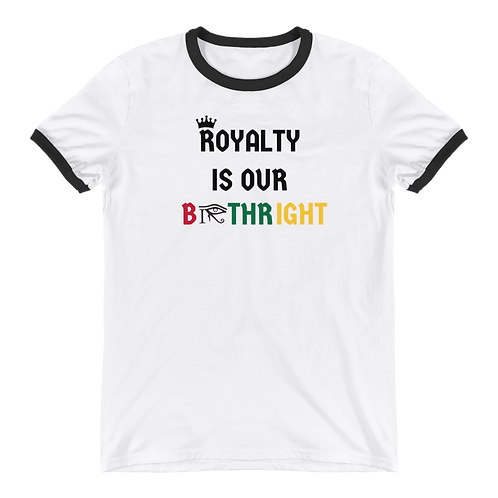 Royalty is our Birthright Tee