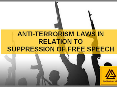 ANTI-TERRORISM LAWS IN RELATION TO SUPPRESSION OF FREE SPEECH