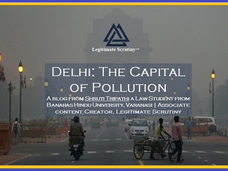 Blog | Delhi: The Capital of Pollution