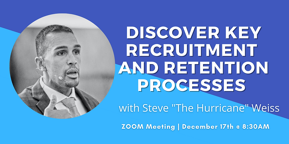 """Discover Key Recruitment and Retention Processes with Steve """"The Hurricane"""" Weiss"""