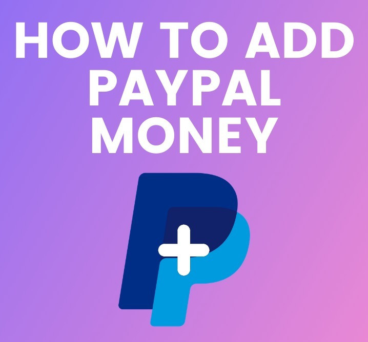 How To Add PayPal Money