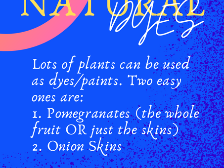 Easy Natural Dyes, a two plant tutorial