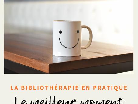 La bibliothérapie en pratique : Le meilleur moment