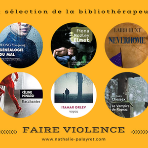 La sélection de la bibliothérapeute : Faire violence