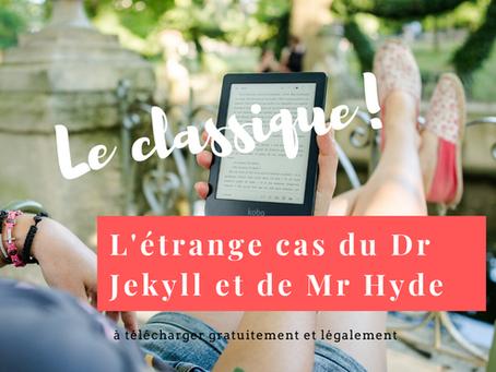 Le classique (pas pénible) à télécharger gratuitement : L'étrange cas du Dr Jekyll et de Mr Hyde