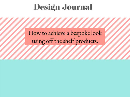 How to achieve a bespoke look using off the shelf products