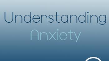 Understanding Anxiety (CPD)