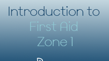 Introduction to First Aid Programme - Zone 1 (CPD)