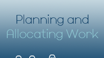 Planning and Allocating Work (CPD)