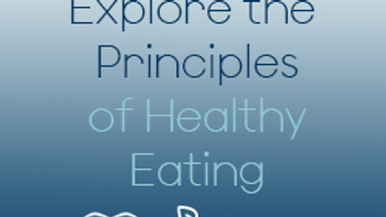 Explore the Principles of Healthy Eating