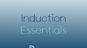 Induction Essentials (CPD)
