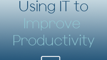 Using IT to increase Productivity