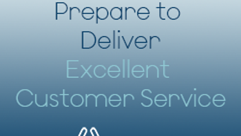 Prepare to Deliver Excellent Customer Service (CPD)