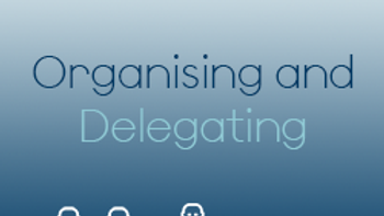 Organising and Delegating (CPD)