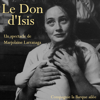 """Spectacle """"Le Don d'Isis"""""""