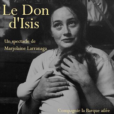 Spectacle - Le don d'Isis avec Marjolaine Larranaga