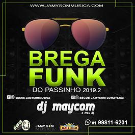 BREGA FUNK NO PASSINHO DJ MAYCOM 2019.jp