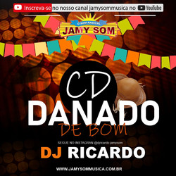 oficial CD DANADO DE BOM 2021 DJ RICARDO