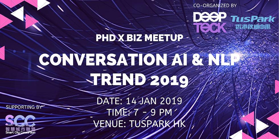 PhD x Biz Meetup - Conversation AI & NLP Trend 2019