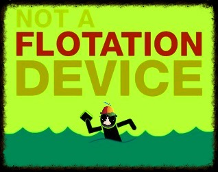 NOT A FLOTATION DEVICE!