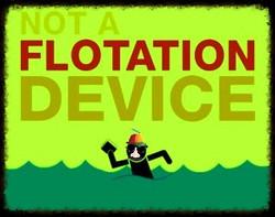 NOT A FLOTATION DEVICE!