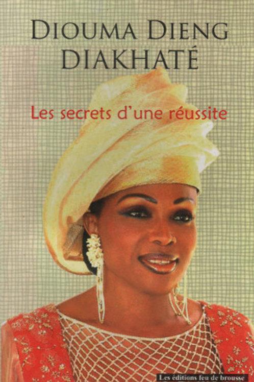 Diouma Dieng DIAKHATE - Les secrets d'une réussite