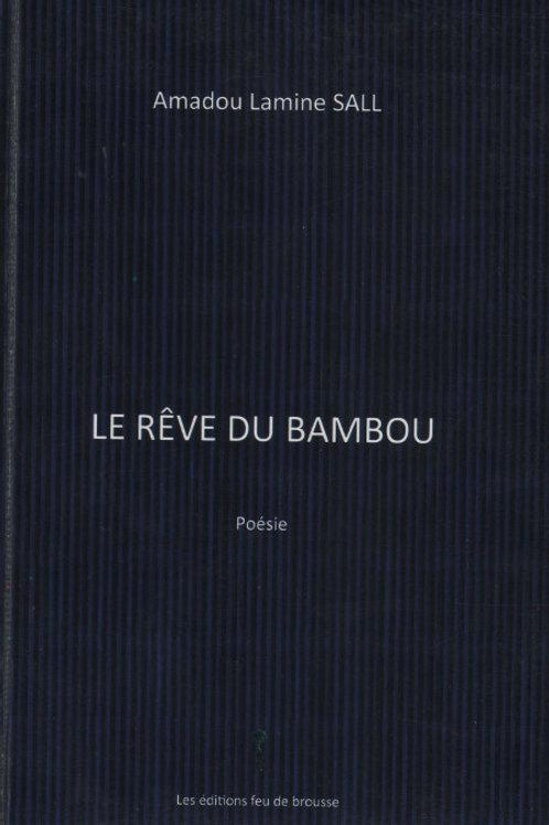 Amadou Lamine SALL - Le rêve du bambou