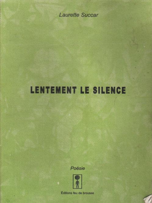 Laurette SUCCAR - Lentement le silence
