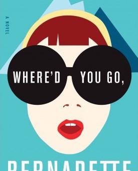 just read: Where'd You Go, Bernadette
