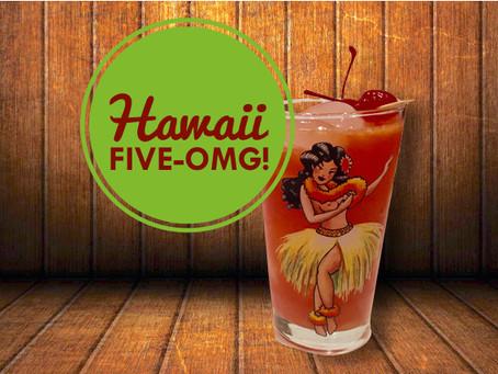 Friday favorites: Hawaii Five-OMG!