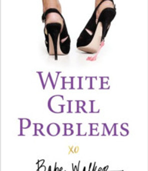 just read: White Girl Problems