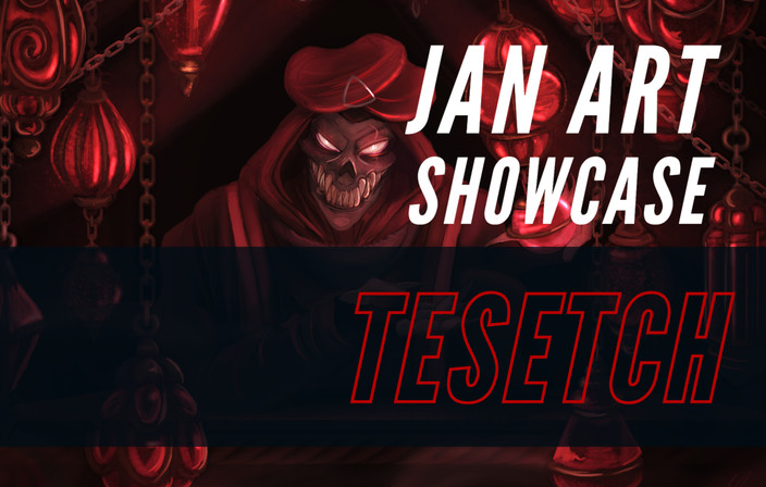 Jan Art Showcase: Tesetch