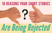 10 Reasons Your Short Stories are Being Rejected