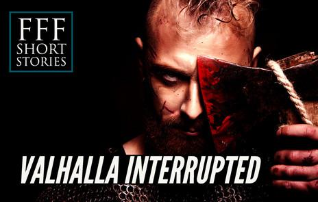 Valhalla Interrupted