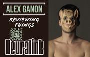 Alex Ganon Reviews: Neuralink